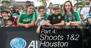 Shooting the CONCACAF Gold Cup Part 4 - Houston. Event Photography by Ari Shapiro - AShapiroStudios.com
